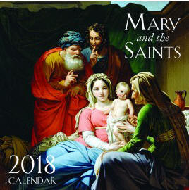 "<br><inline style=""color: rgb(255, 0, 0);""> NEW! 2018 MARY AND THE SAINTS CALENDAR"