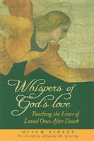 <br>Whispers of God's Love: Touching the Lives of Loved Ones After Death - Mitch Finley