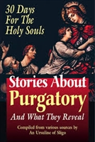 <br>Stories About Purgatory and What They Reveal