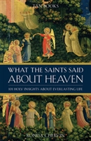 <br>What the Saints Said About Heaven - Dr. Ronda Chervin & Richard Ballard
