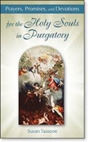 <br>Prayers, Promises and Devotions for the Holy Souls in Purgatory - Susan Tassone