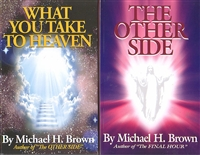 <br> SPECIAL PRICE - BOTH FOR $17.00!   What You Take to Heaven and The Other Side