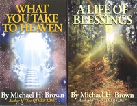 <br> What You Take to Heaven and A Life of Blessings