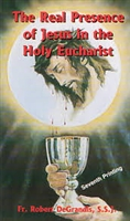<br>Real Presence of Jesus in the Holy Eucharist - Fr. Robert DeGrandis