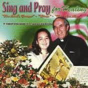 <br>Sing and Pray for Healing  CD - Fr. Robert DeGrandis with Cecilia Kittley