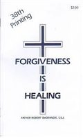 <br>Forgiveness Is Healing - Fr. Robert DeGrandis
