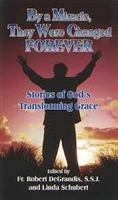 <br>By A Miracle They Were Changed Forever - Fr. Robert DeGrandis