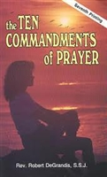 <br>The 10 Commandments of Prayer - Fr. Robert DeGrandis