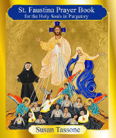 <br>  ST. FAUSTINA PRAYER BOOK FOR THE HOLY SOULS IN PURGATORY - SUSAN TASSONE