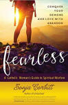 <br> FEARLESS - A CATHOLIC WOMAN'S GUIDE TO SPIRITUAL WARFARE - SONJA CORBITT