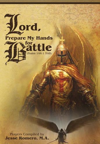 Lord Prepare My Hands For Battle Jesse Romero
