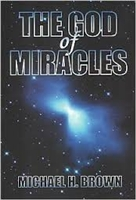 <br>The God of Miracles - by Michael H. Brown