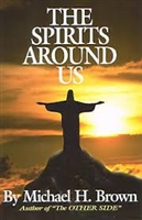<br>The Spirits Around Us - Michael H. Brown