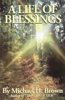 <br>A Life of Blessings - by Michael H. Brown