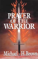 <br> Prayer of the Warrior - by Michael H. Brown