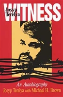 <br>Witness - Josyp Terelya - by Michael H. Brown