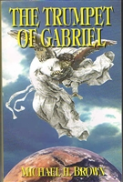 <br>The Trumpet of Gabriel - by Michael H. Brown