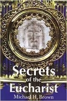 <br>Secrets of the Eucharist - Michael H. Brown