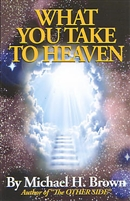 <br> 3/$25 What You Take to Heaven - Michael H. Brown