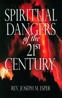 <br>Spiritual Dangers of the 21st Century - Fr. Joseph M. Esper