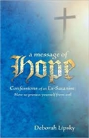 <br>A Message of Hope, Confessions of an Ex-Satanist - Deborah Lipsky