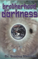 <br>Brotherhood of Darkness - Dr. Stanley Monteith