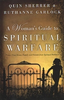 <br>A Woman's Guide to Spiritual Warfare - Quin Sherrer & Ruthanne Garlock