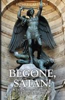 <br>Begone, Satan - Fr. Carl Vogl