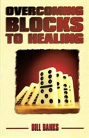 <br>Overcoming Blocks to Healing - Bill Banks