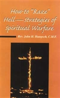 <br>How to Raze Hell - Strategies of Warfare - Fr. John Hampsch