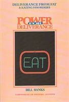 <br>Power for Deliverance from Fat and Eating Disorders - Bill Banks