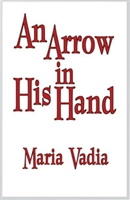 <br>An Arrow in His Hand - Maria Vadia