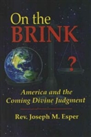 <br>On the Brink, America and the Coming Divine Judgment - Fr. Joseph M. Esper