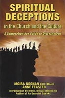 <br>Spiritual Deceptions in the Church and the Culture by Moira Noonan and Anne Feaster