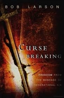 Curse Breaking - Fredom from the Bondage of Generational Sin - Bob Larson