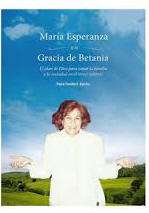 <br> SPANISH EDITION!  MARIA ESPERANZA Y LA GRACIA DE BETANIA