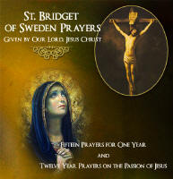 <br> ST. BRIDGET OF SWEDEN PRAYERS  CD  (GIVEN BY OUR LORD JESUS CHRIST)