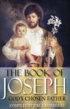<br> THE BOOK OF JOSEPH:  GOD'S CHOSEN FATHER -  COMPILED BY JOSE A RODRIGUES