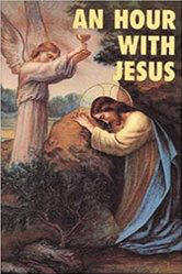 <br>An Hour with Jesus