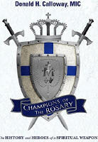 "<br><inline style=""color: rgb(255, 0, 0);"">  CHAMPIONS OF THE ROSARY - DONALD H. CALLOWAY, MIC"