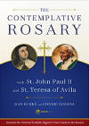 <BR> THE CONTEMPLATIVE ROSARY - WITH ST. JOHN PAUL II AND ST. TERESA OF AVILA