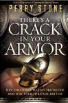 <br> THERE'S A CRACK IN YOUR ARMOR - PERRY STONE