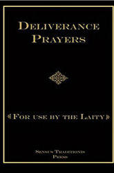 <br> DELIVERANCE PRAYERS: FOR USE BY THE LAITY - FR. CHAD RIPPERGER