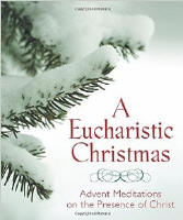 "<br> <inline style=""color: rgb(255, 0, 0);"">A EUCHARISTIC CHRISTMAS - ADVENT MEDITATIONS ON THE PRESENCE OF CHRIST"