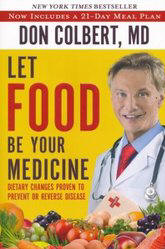 <br> LET FOOD BE YOUR MEDICINE - DON COLBERT, MD