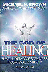 <br> 2/$20 SPECIAL!  THE GOD OF HEALING - MICHAEL H. BROWN