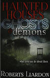 <BR> HAUNTED HOUSES, GHOSTS AND DEMONS -  ROBERTS LIARDON