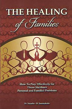 HEALING OF FAMILIES - FR  YOZEFU-B  SSEMAKULA