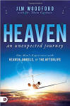 <br> FREE SHIPPING!   HEAVEN: AN UNEXPECTED JOURNEY - One Man's Experience with Heaven, Angels, and the Afterlife - Jim Woodford