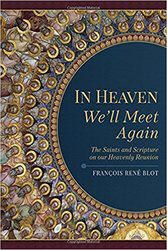 <br> IN HEAVEN WE'LL MEET AGAIN - FRANCOIS RENE BLOT